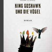Eimar O'Duffy: King Goshawk und die Vögel, Kröner Verlag